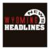 wyoming headlines